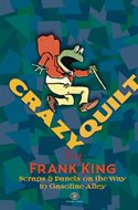 Crazy Quilt. Scraps & Panels on the Way to Gasoline Alley (Hardcover) #