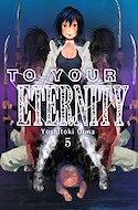 To Your Eternity (Rústica con sobrecubierta) #5