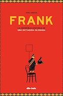 Frank. La increíble historia de una dictadura olvidada (Cartoné 48 pp) #