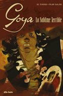 Goya - Lo Sublime Terrible (Cartoné 120 pp) #
