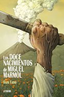 Los doce nacimientos de Miguel Mármol (Cartoné 208 pp) #