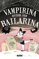 Vampirina quiere ser bailarina (Cartoné 48 pp) #